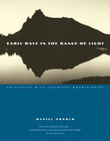 Early Days in the Range of Light av Daniel Arnold (Innbundet)