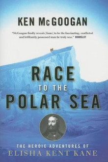 Race to the Polar Sea av Ken McGoogan (Heftet)
