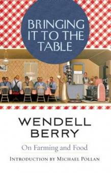 Bringing it to the Table av Wendell Berry (Heftet)
