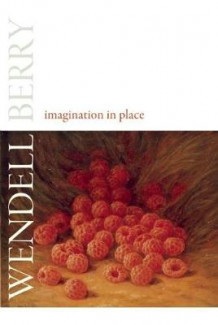 Imagination in Place av Wendell Berry (Innbundet)