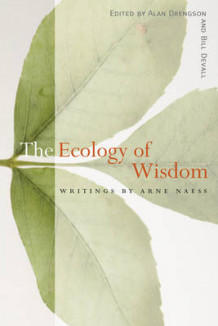 The Ecology of Wisdom av Arne Naess (Heftet)