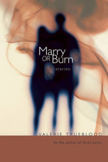 Marry or Burn av Valerie Trueblood (Heftet)