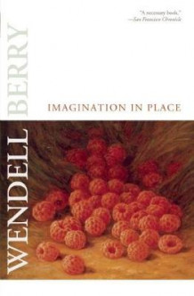 Imagination in Place av Wendell Berry (Heftet)