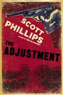 The Adjustment av Scott Phillips (Innbundet)