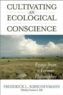 Cultivating an Ecological Conscience av Fred Kirschenmann (Heftet)