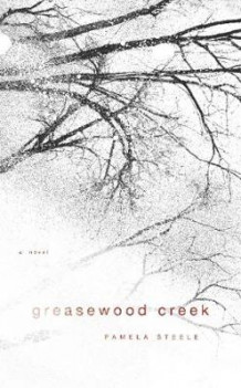 Greasewood Creek av Pamela Steele (Heftet)