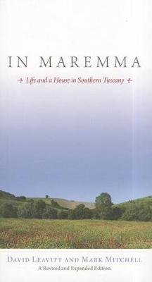 In Maremma: Life and a House in Southern Tuscany av David Leavitt og Mark Mitchell (Heftet)