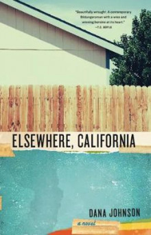 Elsewhere, California av Dana Johnson (Heftet)