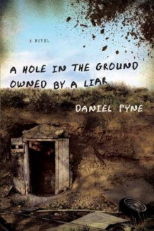 A Hole in the Ground Owned by a Liar av Daniel Pyne (Heftet)
