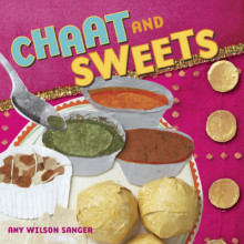Chaat and Sweets av Amy Wilson Sanger (Pappbok)
