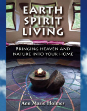 Earth Spirit Living av Ann Marie Holmes (Heftet)