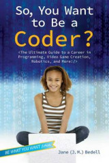 Omslag - So, You Want to Be a Coder?