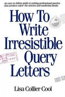 How to Write Irresistible Query Letters av Lisa Collier Cool (Heftet)