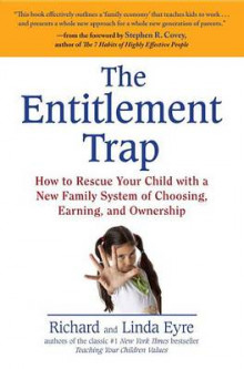 The Entitlement Trap av Linda Eyre og Richard Eyre (Heftet)