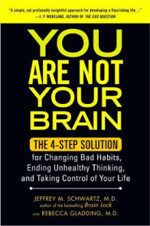 You Are Not Your Brain av Jeffrey M. Schwartz og Rebecca Gladding (Heftet)