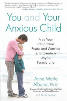 You and Your Anxious Child av Anne Marie Albano (Heftet)