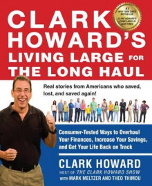 Clark Howard's Living Large for the Long Haul av Clark Howard (Heftet)
