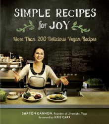Simple Recipes for Joy av Sharon Gannon (Heftet)
