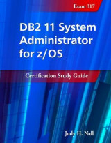 Omslag - DB2 11 System Administrator for Z/OS: Certification Study Guide