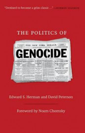 The Politics of Genocide av Noam Et Chomsky, Edward Herman og David Peterson (Innbundet)