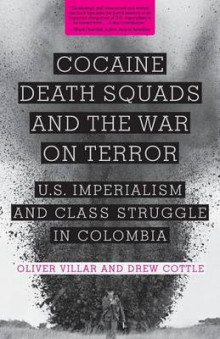 Cocaine, Death Squads, and the War on Terror av Oliver Villar og Drew Cottle (Heftet)