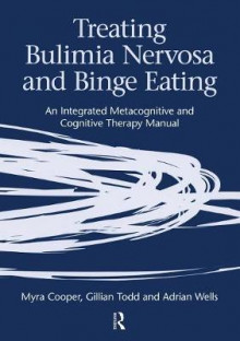 Treating Bulimia Nervosa and Binge Eating av Myra Cooper, Gillian Todd og Adrian Wells (Heftet)
