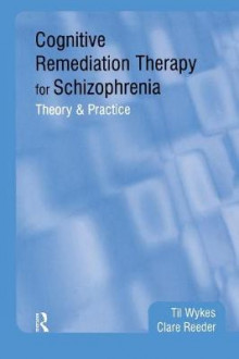 Cognitive Remediation Therapy for Schizophrenia av Professor Til Wykes og Dr Clare Reeder (Heftet)