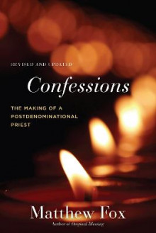 Confessions, Revised And Updated av Matthew Fox (Heftet)