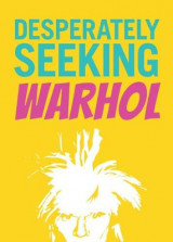 Omslag - Desperately Seeking Warhol