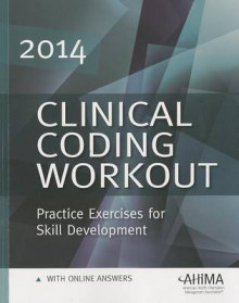Clinical Coding Workout W/ Online Answers 2014: Practice Exercises for Skill Development av Ahima (Heftet)