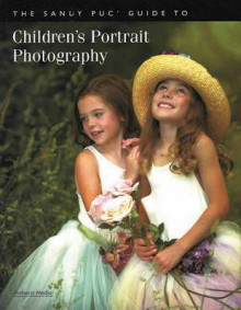 The Sandy Puc' Guide To Children's Portrait Photography av Sandy Puc' (Heftet)