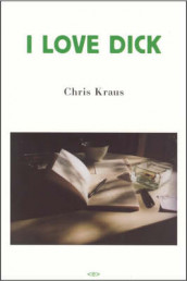 I Love Dick av Chris Kraus (Heftet)