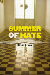 Summer of Hate av Chris Kraus (Heftet)