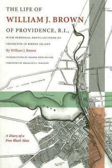 The Life of William J. Brown of Providence, R.I. av William J. Brown og Joanne Pope Melish (Heftet)