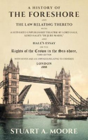 A History of the Foreshore and the Law Relating Thereto av Stuart a Moore (Innbundet)