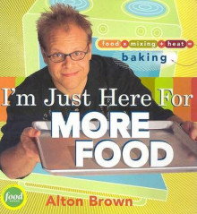 I'm Just Here for More Food av Alton Brown (Innbundet)