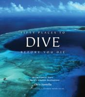 Fifty places to dive before you die av Chris Santella (Heftet)