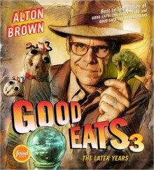 Good Eats 3: 3 av Alton Brown (Innbundet)