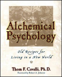 Alchemical Psychology av Thom F. Cavalli (Heftet)
