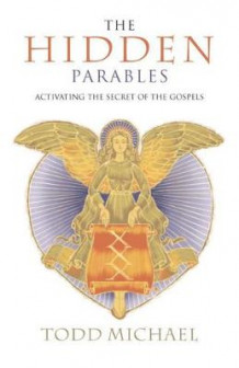 Hidden Parables av R.Todd Michael (Heftet)