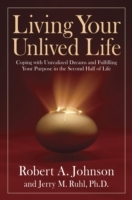 Living Your Unlived Life av Robert A. Johnson og Jerry M. Ruhl (Heftet)