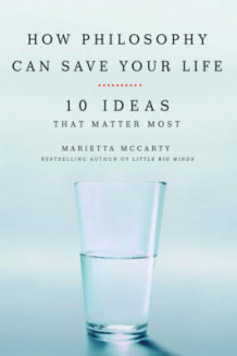 How Philosophy Can Change Your Life av Marietta McCarty (Heftet)