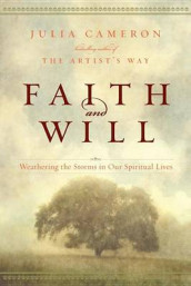 Faith and Will av Julia Cameron (Heftet)