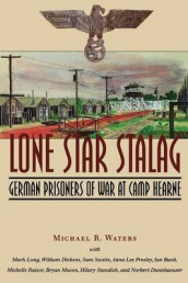 Lone Star Stalag av Ian Buvit, Norbert Dannhaeuser, William Dickens, Mark Long, Bryan Mason, Anna Lee Presley, Michelle Raisor, Hilary Standish, Sam Sweitz og Michael R. Waters (Heftet)