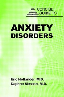 Concise Guide to Anxiety Disorders av Eric Hollander og Daphne Simeon (Heftet)