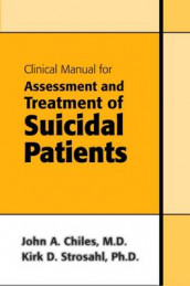 Clinical Manual for Assessment and Treatment of Suicidal Patients av John A. Chiles og Kirk D. Strosahl (Heftet)