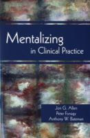 Mentalizing in Clinical Practice av Jon G. Allen, Anthony W. Bateman og Peter Fonagy (Heftet)