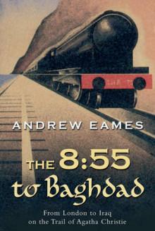 The 8:55 to Baghdad av Andrew Eames (Heftet)