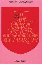 The Office of Peter and the Structure of the Church av Hans Urs von Balthasar (Heftet)