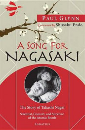 A Song for Nagasaki av Shusaku Endo og Fr Paul Glynn (Heftet)